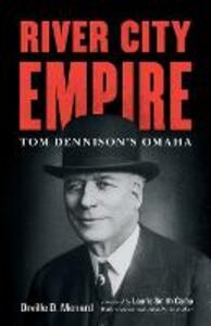 River City Empire: Tom Dennison's Omaha - Orville D. Menard - cover