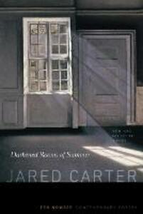 Darkened Rooms of Summer: New and Selected Poems - Jared Carter - cover