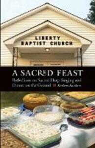 A Sacred Feast: Reflections on Sacred Harp Singing and Dinner on the Ground - Kathryn Eastburn - cover