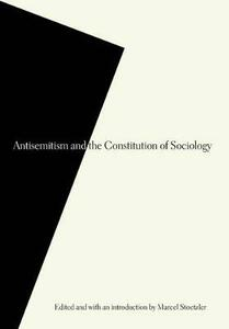 Antisemitism and the Constitution of Sociology - cover