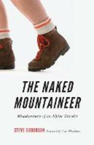 The Naked Mountaineer: Misadventures of an Alpine Traveler - Stephen C. Sieberson - cover
