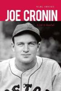 Joe Cronin: A Life in Baseball - Mark L. Armour - cover
