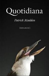 Quotidiana: Essays - Patrick Madden - cover