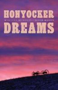 Honyocker Dreams: Montana Memories - David Mogen - cover