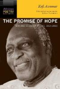 The Promise of Hope: New and Selected Poems, 1964-2013 - Kofi Awoonor - cover