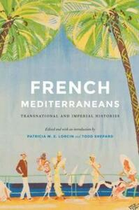 French Mediterraneans: Transnational and Imperial Histories - cover