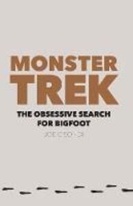 Monster Trek: The Obsessive Search for Bigfoot - Joe Gisondi - cover