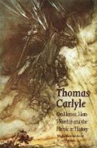 On Heroes, Hero-Worship and the Heroic in History - Thomas Carlyle - cover