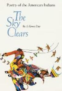 The Sky Clears: Poetry of the American Indians - Arthur Grove Day - cover