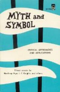 Myth and Symbol: Critical Approaches and Applications - Northrop Frye,etc. - cover