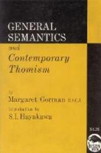 General Semantics and Contemporary Thomism - Margaret Gorman - cover