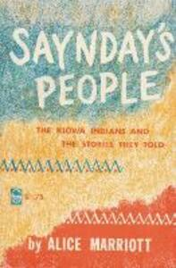 Saynday's People: Kiowa Indians and the Stories They Told - Alice Marriott - cover