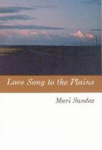 Love Song to the Plains - Mari Sandoz - cover