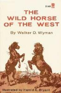 The Wild Horse of the West - Walker, D. Wyman - cover