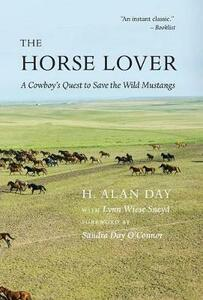 The Horse Lover: A Cowboy's Quest to Save the Wild Mustangs - H. Alan Day,Lynn Wiese Sneyd - cover