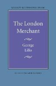 The London Merchant - George Lillo - cover