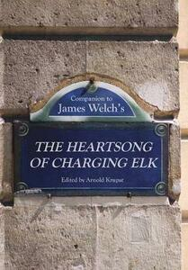 Companion to James Welch's The Heartsong of Charging Elk - cover