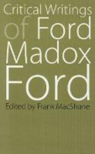 Critical Writings of Ford Madox Ford - Ford Madox Ford - cover