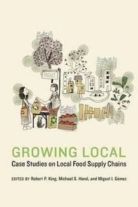 Growing Local: Case Studies on Local Food Supply Chains - cover