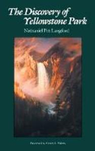The Discovery of Yellowstone Park: Journal of the Washburn Expedition to the Yellowstone and Firehole Rivers in the Year 1870 - Nathaniel Pitt Langford - cover