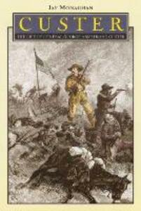 Custer: The Life of General George Armstrong Custer - Jay Monaghan - cover