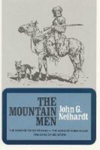 The Mountain Men (Volume 1 of A Cycle of the West) - John G. Neihardt - cover