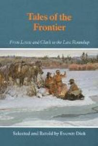 Tales of the Frontier: From Lewis and Clark to the Last Roundup - Everett Dick - cover
