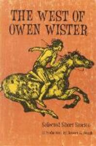 The West of Owen Wister: Selected Short Stores - Owen Wister - cover