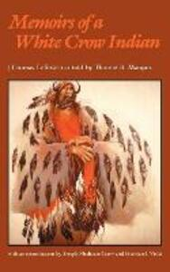 Memoirs of a White Crow Indian - Thomas H. LeForge,Thomas B. Marquis - cover