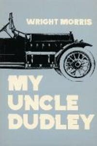 My Uncle Dudley - Wright Morris - cover