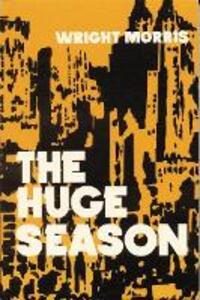 The Huge Season - Wright Morris - cover