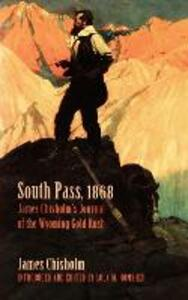 South Pass, 1868: James Chisholm's Journal of the Wyoming Gold Rush - James Chisholm - cover