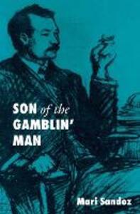 Son of the Gamblin' Man: The Youth of an Artist - Mari Sandoz - cover
