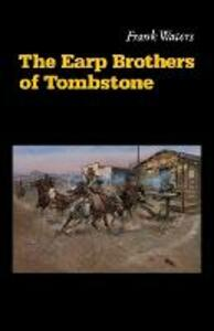 The Earp Brothers of Tombstone: The Story of Mrs. Virgil Earp - Frank Waters - cover