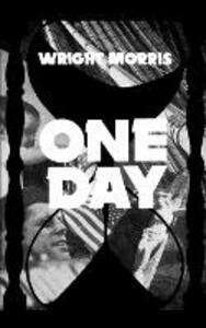 One Day - Wright Morris - cover