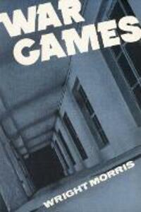 War Games - Wright Morris - cover