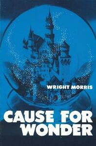 Cause for Wonder - Wright Morris - cover