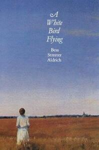 A White Bird Flying - Bess Streeter Aldrich - cover