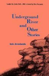 Underground River and Other Stories - Ines Arredondo - cover