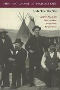 From Fort Laramie to Wounded Knee: In the West That Was - Charles W. Allen - cover