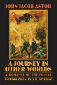 A Journey in Other Worlds: A Romance of the Future - John Jacob Astor - cover