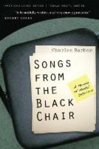 Songs from the Black Chair: A Memoir of Mental Interiors - Charles Barber - cover