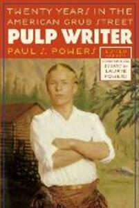 Pulp Writer: Twenty Years in the American Grub Street - Paul S. Powers - cover