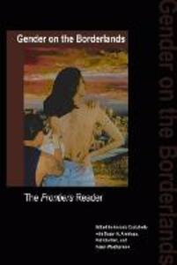 Gender on the Borderlands: The Frontiers Reader - cover