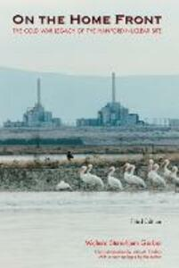 On the Home Front: The Cold War Legacy of the Hanford Nuclear Site, Third Edition - Michele Stenehjem Gerber - cover