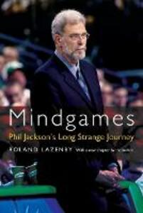 Mindgames: Phil Jackson's Long Strange Journey - Roland Lazenby - cover