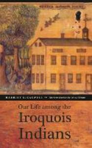 Our Life among the Iroquois Indians - Harriet S. Caswell - cover