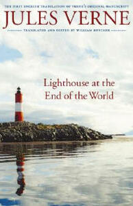 Lighthouse at the End of the World: The First English Translation of Verne's Original Manuscript - Jules Verne - cover