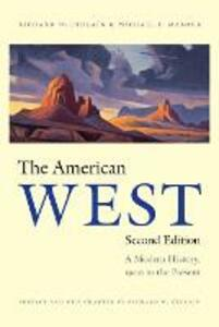 The American West: A Modern History, 1900 to the Present - Richard W. Etulain,Michael P. Malone - cover