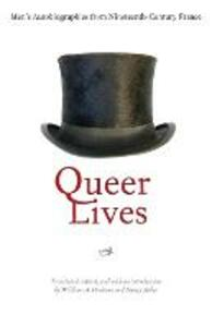 Queer Lives: Men's Autobiographies from Nineteenth-Century France - cover